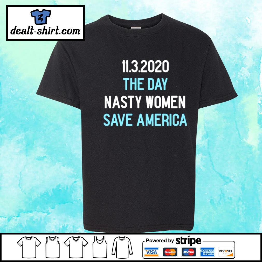 11.3.2020 The Day Nasty Women Save America Shirt youth-tee