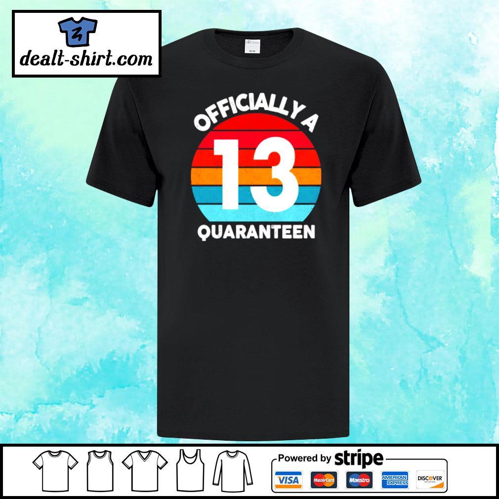13th years Officially a Quaranteen shirt