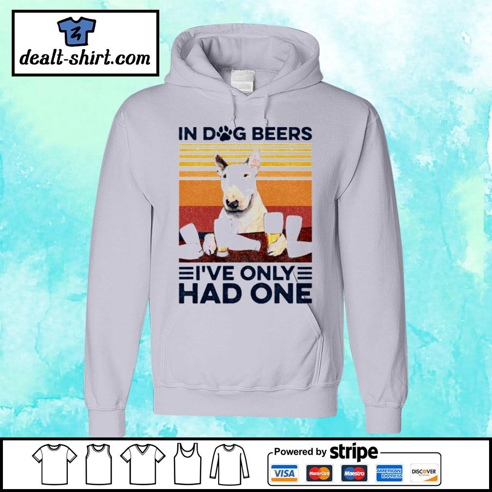 Bull Terrier Only Had One Vintage Shirt hoodie