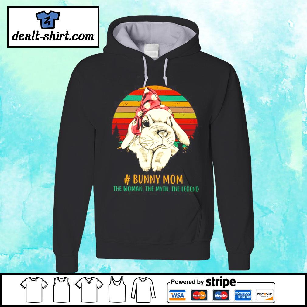Bunny Mom the woman the myth the legend vintage T-s hoodie