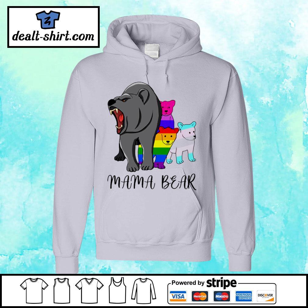 LGBT Mama Bear Shirt hoodie