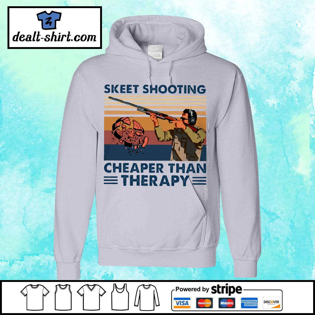 Skeet shooting cheaper than therapy vintage s hoodie