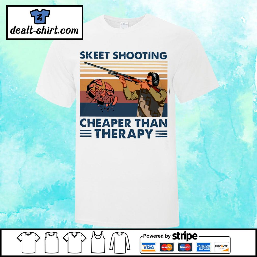 Skeet shooting cheaper than therapy vintage shirt