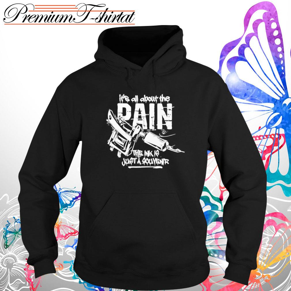 Tattoo The Ink Is Just A Souvenir Shirt hoodie-3