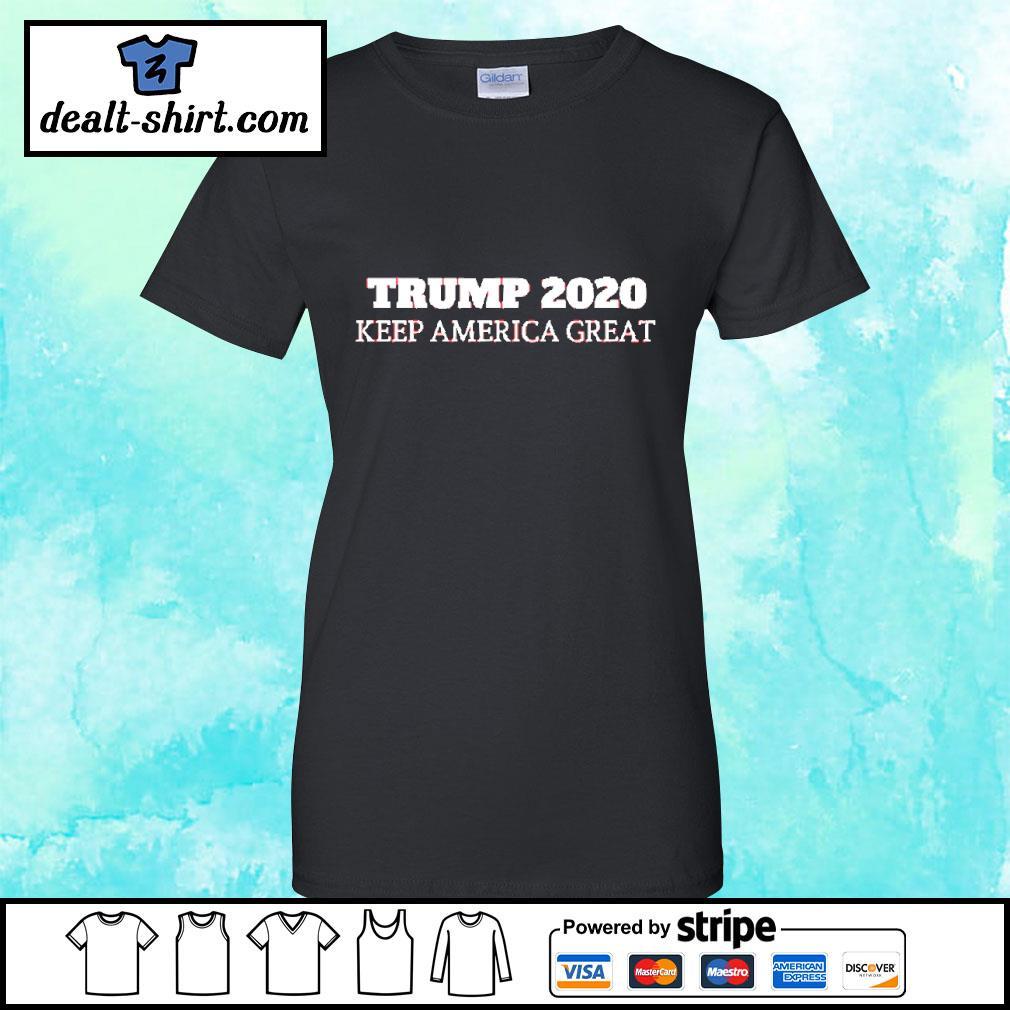 Trump 2020 - Keep America Great Shirt ladies-tee