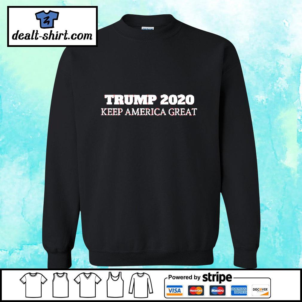 Trump 2020 - Keep America Great Shirt sweater