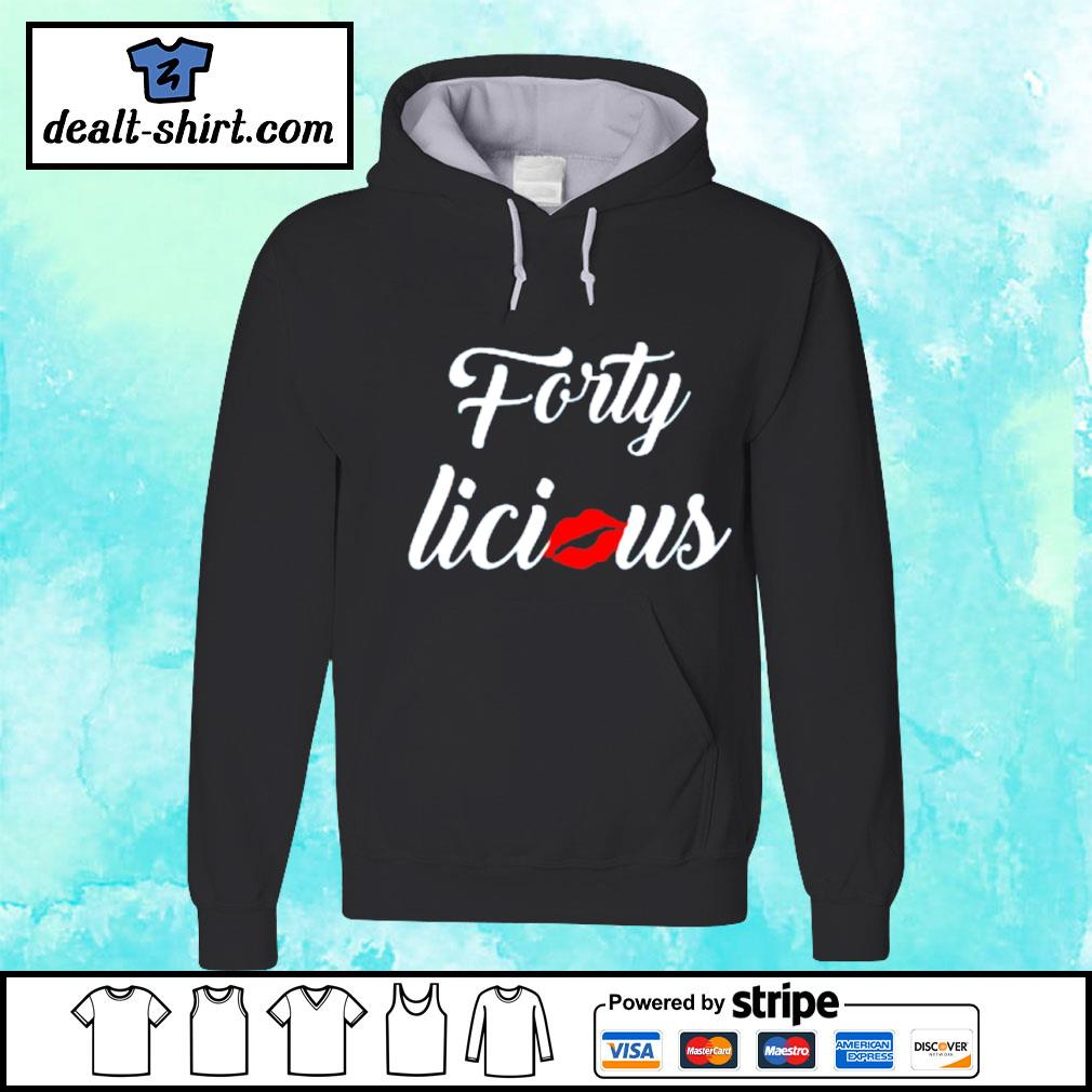 Forty licious s hoodie