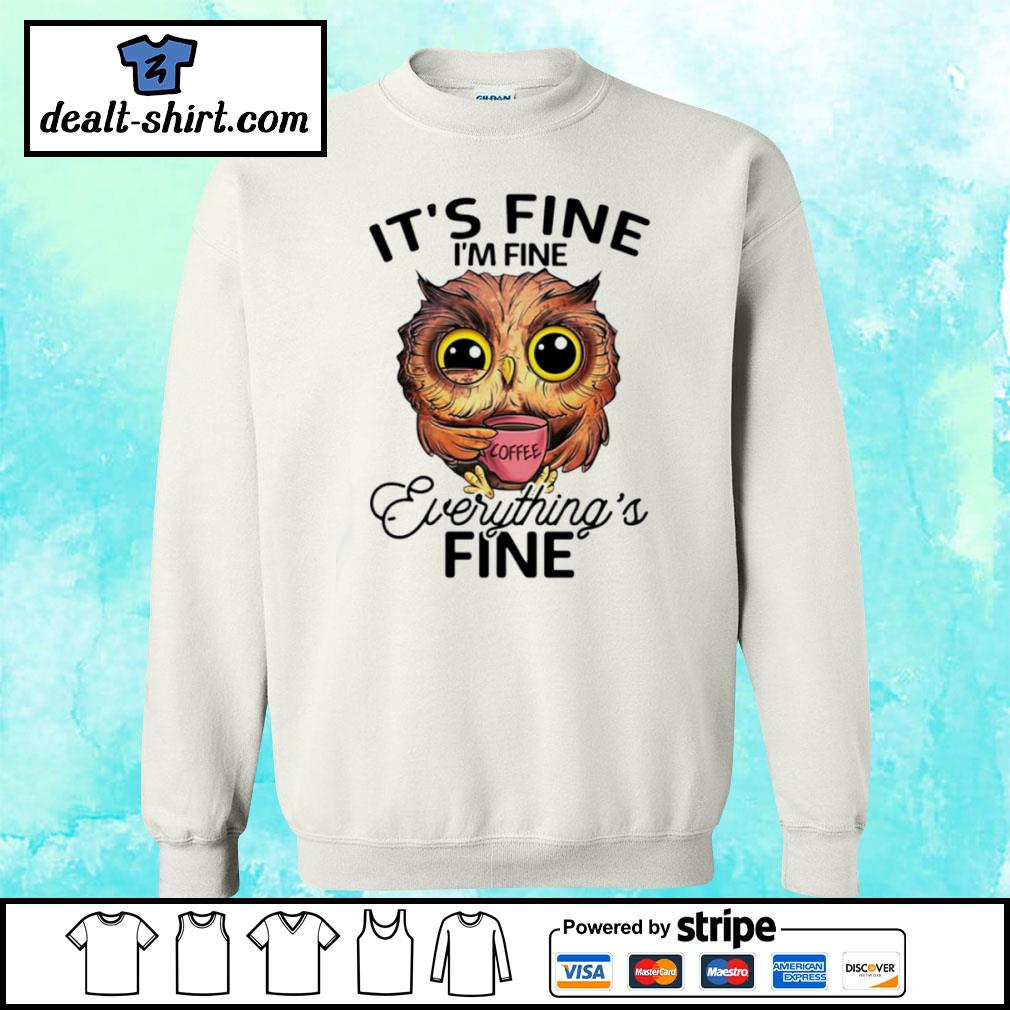 Owl it's fine I'm fine everything's fine s sweater