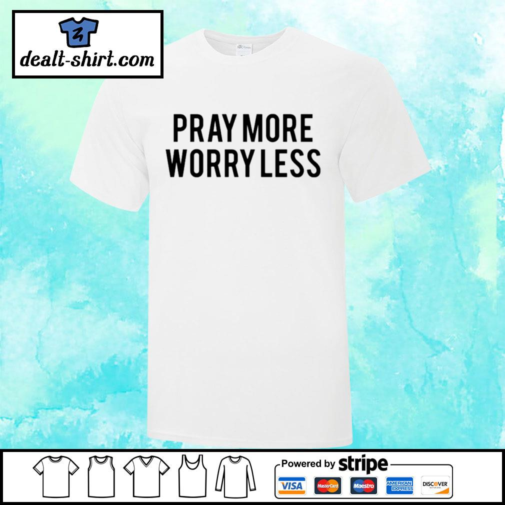 Play more worry less shirt