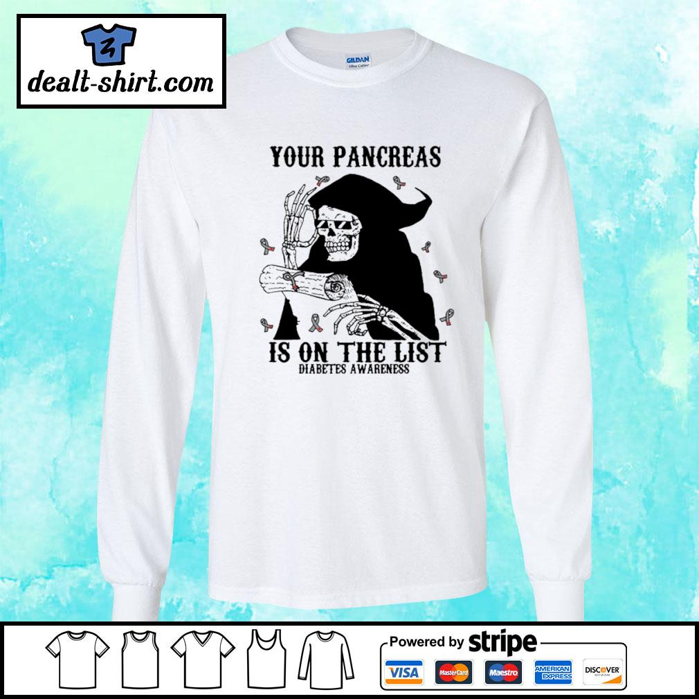 Your pancreas is on the list s longsleeve-tee