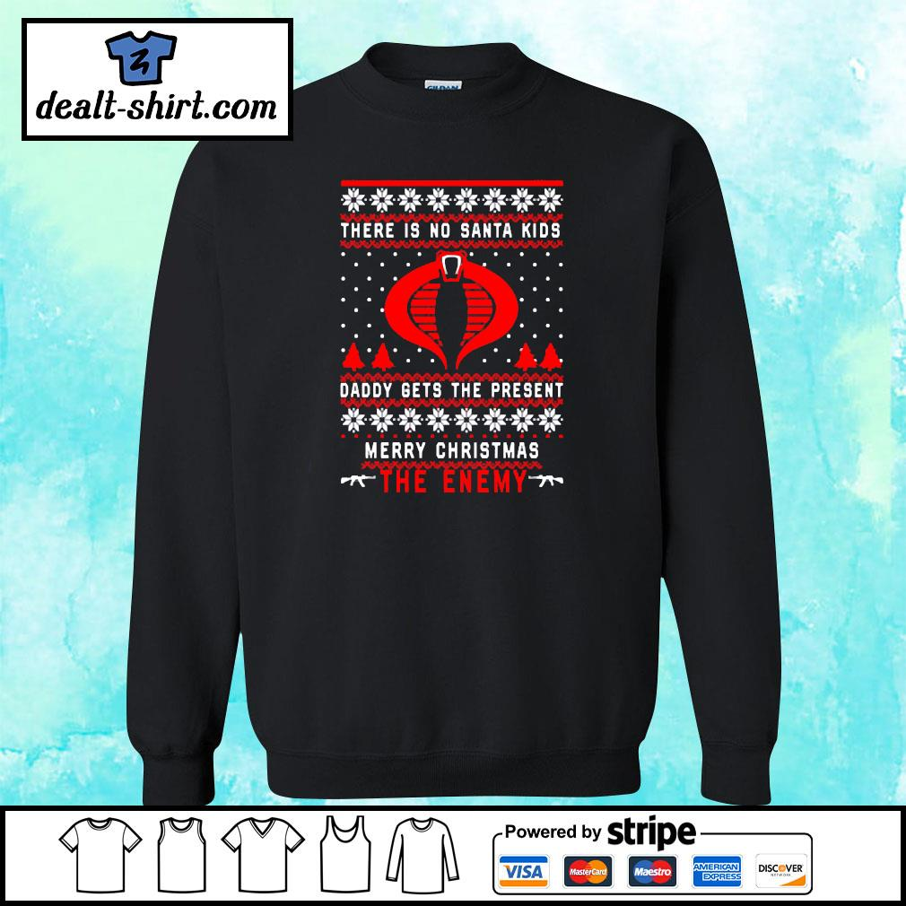The Enemy There is no Santa kids daddy gets the present merry Christmas s sweater