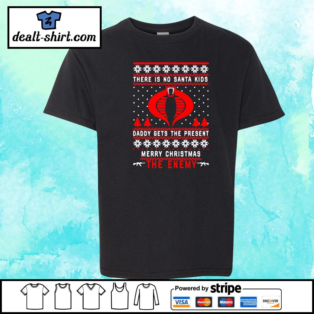 The Enemy There is no Santa kids daddy gets the present merry Christmas s youth-tee