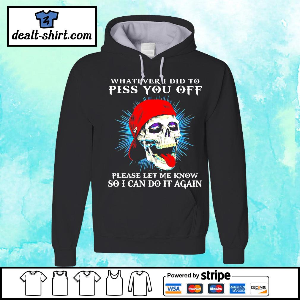 Whatever I did to piss you off skull boy s hoodie